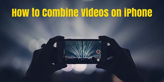 combine videos on iphone