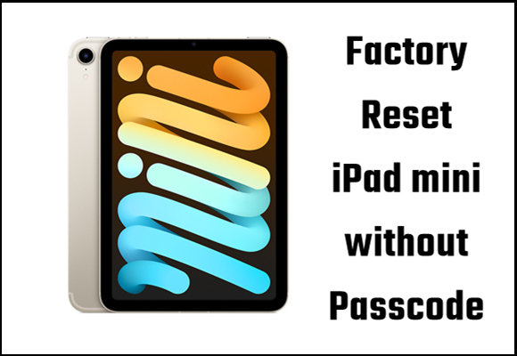 How to factory reset ipad mini without computer